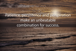 Patience Persistence and Perspiration - Napoleon Hill